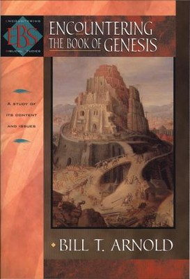 Encountering the Book of Genesis (Encountering Biblical Studies) - eBook  -     By: Bill T. Arnold