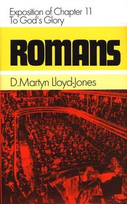 Romans 11: To God's Glory   -     By: D. Martyn Lloyd-Jones