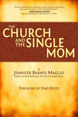 The Church and the Single Mom   -     By: Jennifer Barnes Maggio