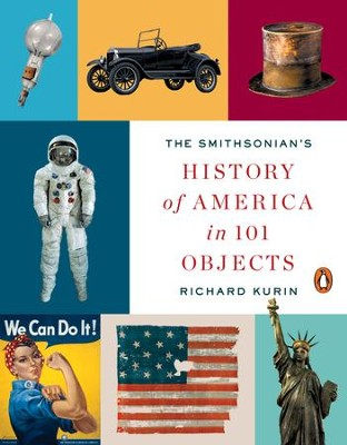 The Smithsonian's History of America in 101 Objects - eBook  -     By: Richard Kurin