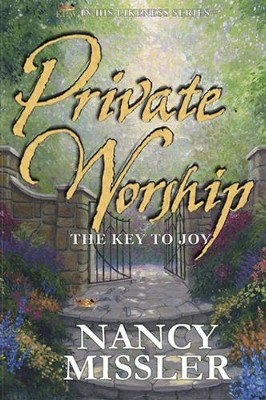 Private Worship - The Key to Joy  -     By: Nancy Missler