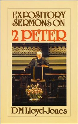 Expository Sermons on 2 Peter   -     By: D. Martin Lloyd-Jones