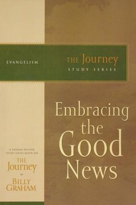 Embracing the Good News, The Journey Series   -     By: Billy Graham