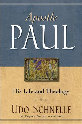 Apostle Paul: His Life and Theology - eBook  -     By: Udo Schnelle