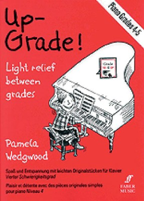 Up-Grade! Piano, Grades 4-5: Light Relief Between Grades  -     By: Pam Wedgwood