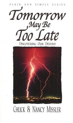 Tomorrow May Be Too Late   -     By: Nancy Missler