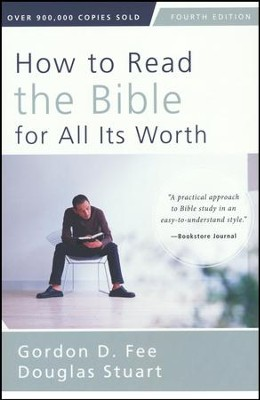 How to Read the Bible for All Its Worth: Fourth Edition / Special edition  -     By: Gordon D. Fee, Douglas Stuart