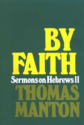 By Faith: Sermons on Hebrews 11   -     By: Thomas Manton