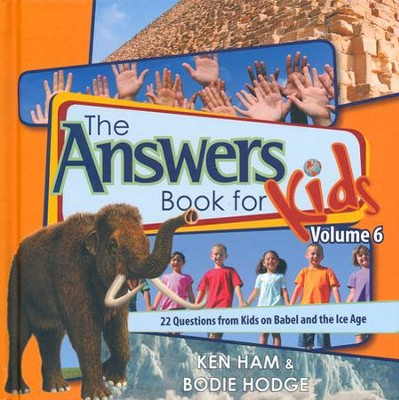 Answers Book for Kids: Ice Age, Volume 6  -     By: Ken Ham, Bodie Hodge