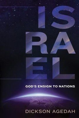Israel: God's Ensign to Nations - eBook  -     By: Dickson Agedah