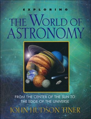 Exploring the World of Astronomy  -     By: John Hudson Tiner