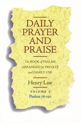 Daily Prayer and Praise, Volume 2: Psalms 76-150 The Book of Psalms Arranged for Private and Family Use  -     By: Henry Law
