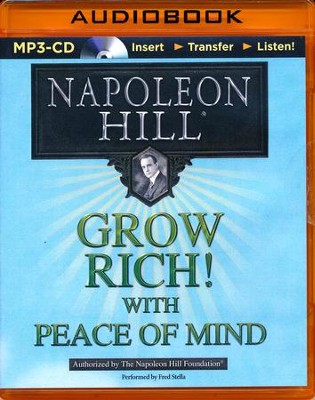 Grow Rich! With Peace of Mind - unabridged audiobook on CD  -     Narrated By: Fred Stella     By: Napoleon Hill