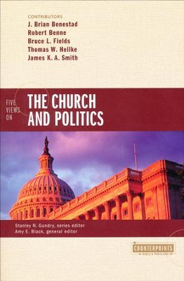 Five Views on the Church and Politics  -     By: J. Brian Benestad