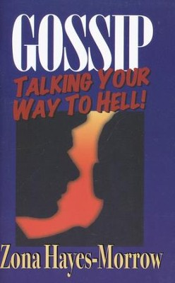 Gossip: Talking Your Way to Hell! - eBook  -     By: Zona Hayes-Morrow
