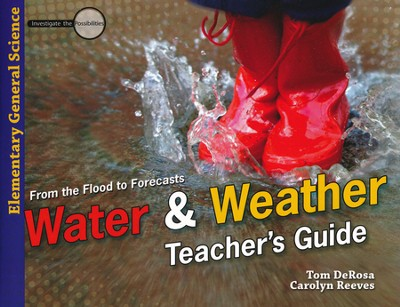 Water & Weather, Teacher's Guide  -     By: Tom DeRosa, Carolyn Reeves
