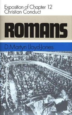 Romans 12: Christian Conduct   -     By: D. Martyn Lloyd-Jones