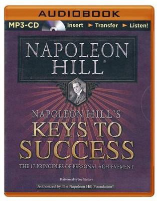 Napoleon Hill's Keys to Success: The 17 Principles of Personal Achievement - unabridged audiobook on CD  -     Narrated By: Joe Slattery     By: Napoleon Hill