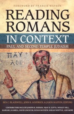 Reading Romans in Context: Paul and Second Temple Judaism  -     By: Ben C. Blackwell