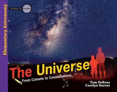 Investigate the Possibilities: The Universe Student Text   -     By: Tom DeRosa, Dr. Carolyn Reeves