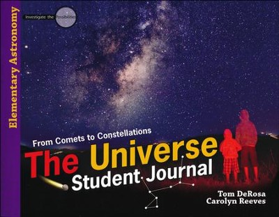 Investigate the Possibilities: The Universe Student Journal   -     By: Tom DeRosa, Carolyn Reeves