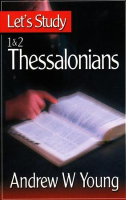 Let's Study 1 & 2 Thessalonians   -     By: Andrew W. Young
