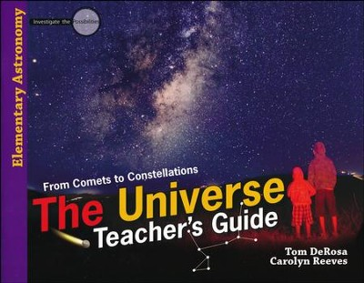 Investigate the Possibilities: The Universe Teacher's Guide   -     By: Tom DeRosa, Carolyn Reeves