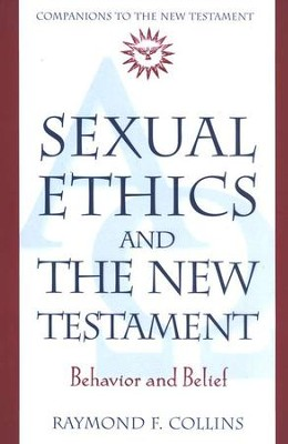Sexual Ethics and the New Testament: Behavior and Belief  -     By: Raymond F. Collins