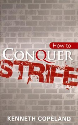 How to Conquer Strife - eBook  -     By: Kenneth Copeland