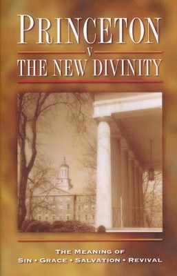Princeton vs. the New Divinity   -