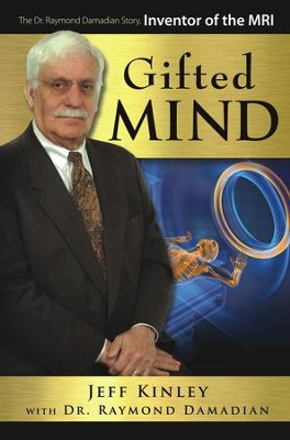 Gifted Mind: The Dr. Raymond Damadian Story, Inventor of the MRI  -     By: Dr. Raymond Damadian, Jeff Kinley