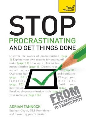 Stop Procrastinating and Get Things Done: Teach Yourself / Digital original - eBook  -