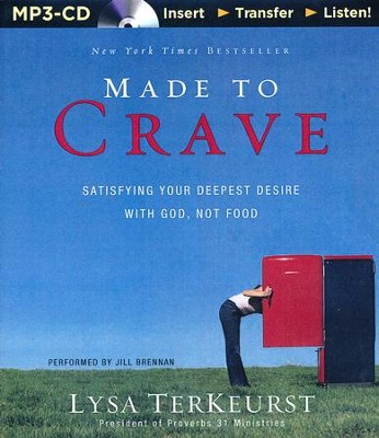 Made to Crave, Unabridged MP3-CD   -     Narrated By: Jill Brennan     By: Lysa TerKeurst