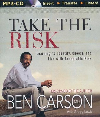 Take the Risk: Learning to Identify, Choose, and Live with Acceptable Risk - unabridged audiobook on MP3-CD  -     Narrated By: Ben Carson     By: Ben Carson, Gregg Lewis