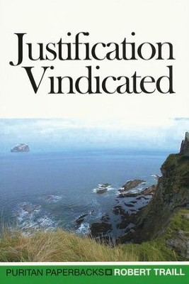Justification Vindicated   -     By: Robert Traill