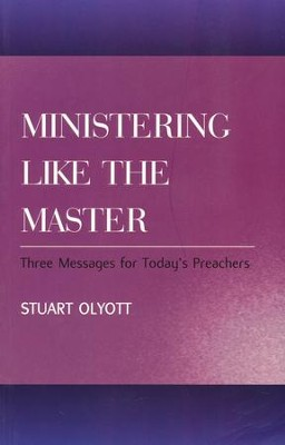 Ministering Like the Master  -     By: Stuart Olyott