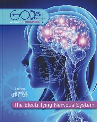 The Electrifying Nervous System--Student Book   -     By: Lainna Callentine M.D.