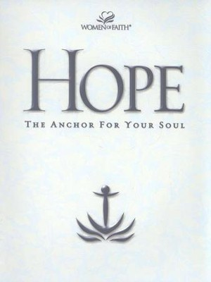 Hope: The Anchor for Your Soul--Women of Faith                           -     By: Women of Faith