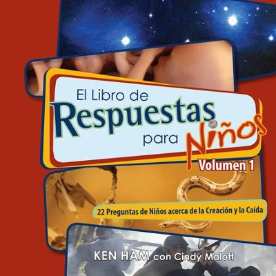 El Libro de Respuestas para Niños, Vol. 1  (The Answers Book for Kids, Vol. 1)  -     By: Ken Ham, Cindy Malott