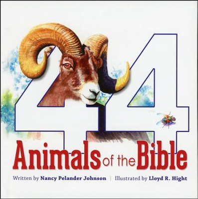 44 Animals of the Bible   -     By: Nancy Johnson, Lloyd Hight
