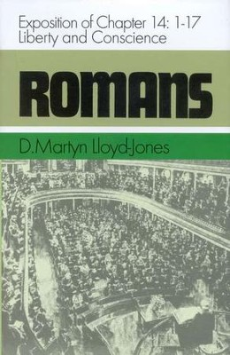 Romans 14:1-17: Liberty and Conscience   -     By: D. Martyn Lloyd-Jones