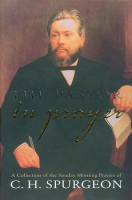 Pastor in Prayer   -     By: Charles H. Spurgeon