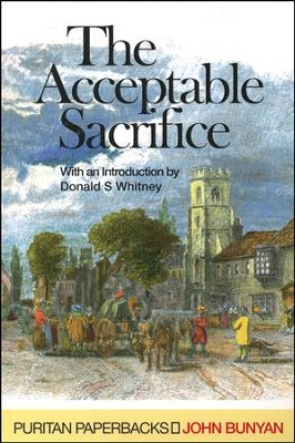 Acceptable Sacrifice (Puritan Paperbacks)  -     By: John Bunyan
