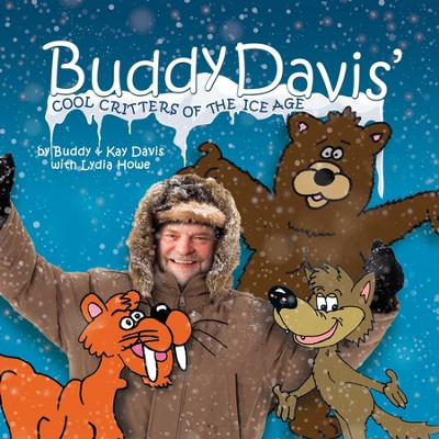 Buddy Davis' Cool Critters of the Ice Age  -     By: Buddy Davis, Kay Davis, Lydia Howe