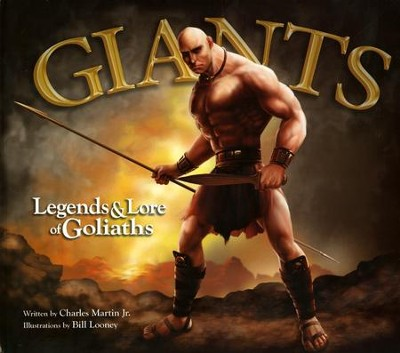 Giants: Legends & Lore of Goliaths  -     By: Charles Martin