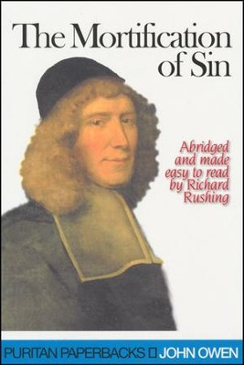 The Mortification of Sin (Puritan Paperbacks)  -     By: John Owen