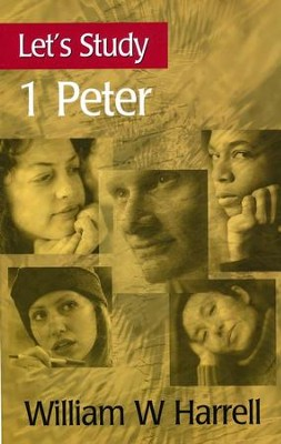 Let's Study 1 Peter  -     By: William W. Harrell