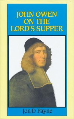 John Owen on the Lord's Supper  -     By: John D. Payne