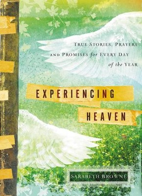 Experiencing Heaven: True Stories, Prayers, and Promises for Every Day of the Year - eBook  -