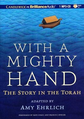 With a Mighty Hand: The Story in the Torah - unabridged audiobook on MP3-CD  -     By: Amy Ehrlich